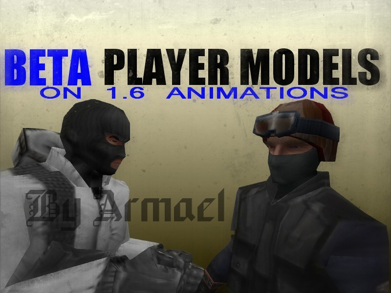 CS Beta Player Models On CS 1.6 Anims